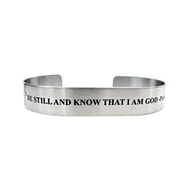 "7"" Be still and know that I am God...Psalm 46:10"