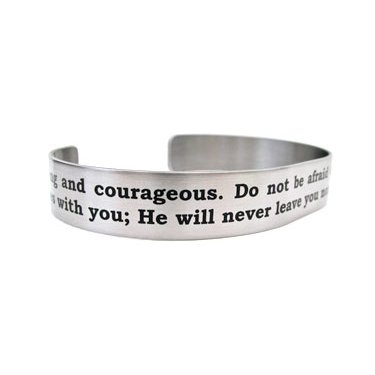 "7"" Be strong and courageous...Deuteronomy 31:6"